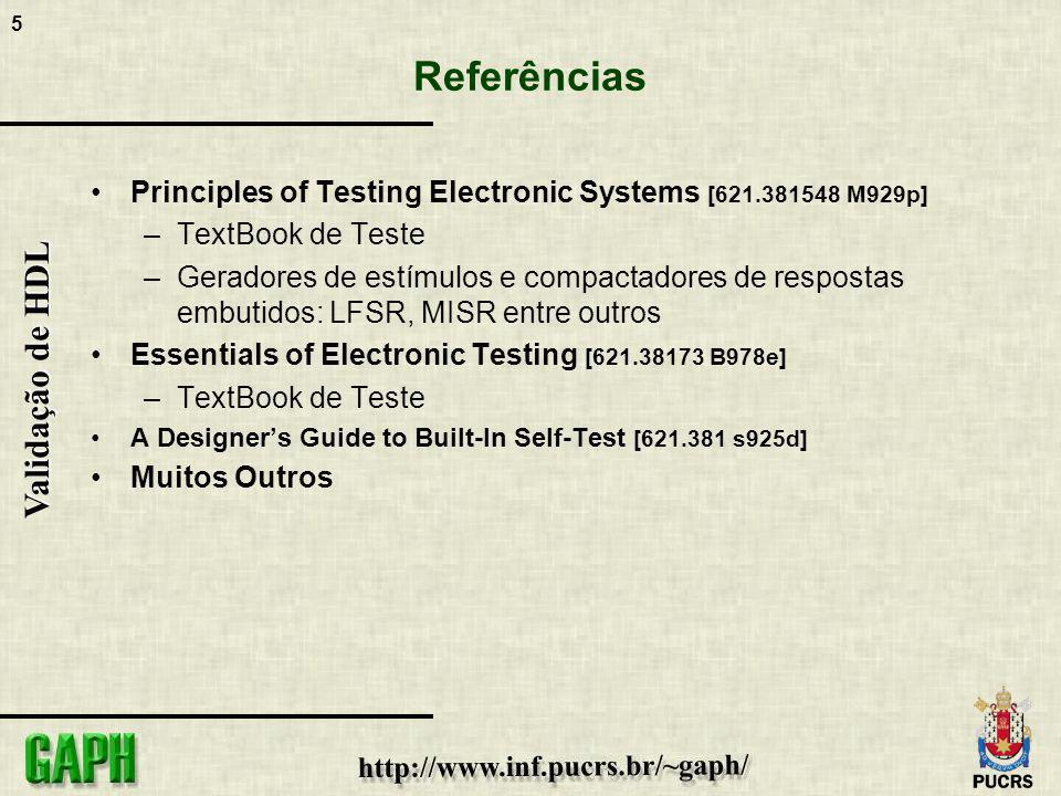 Referências Principles of Testing Electronic Systems [621.381548 M929p] TextBook de Teste.
